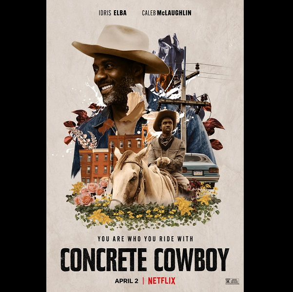 Concrete Cowboy promo poster with Eldris Elba pictured in a cowboy hat and the young actor who plays his son is on a horse int he foreground